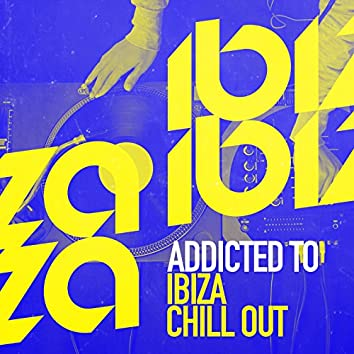 Addicted to Ibiza Chill Out