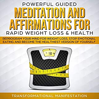 Powerful Guided Meditation and Affirmations for Rapid Weight Loss & Health     Reprogram Your Mind for Weight Loss, Stop Emotional Eating and Become the Healthiest Version of Yourself              By:                                                                                                                                 Transformational Manifestation                               Narrated by:                                                                                                                                 Jim Rising                      Length: 3 hrs and 2 mins     21 ratings     Overall 5.0