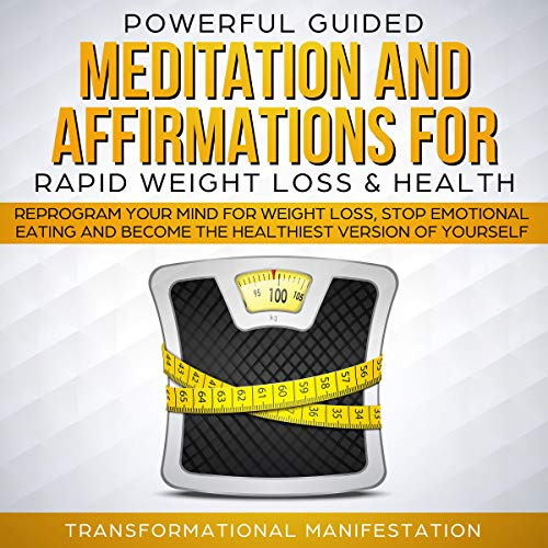 Powerful Guided Meditation and Affirmations for Rapid Weight Loss & Health     Reprogram Your Mind for Weight Loss, Stop Emotional Eating and Become the Healthiest Version of Yourself              By:                                                                                                                                 Transformational Manifestation                               Narrated by:                                                                                                                                 Jim Rising                      Length: 3 hrs and 2 mins     23 ratings     Overall 5.0