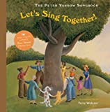 The Peter Yarrow Songbook: Let's Sing Together! (Peter Yarrow Songbooks)