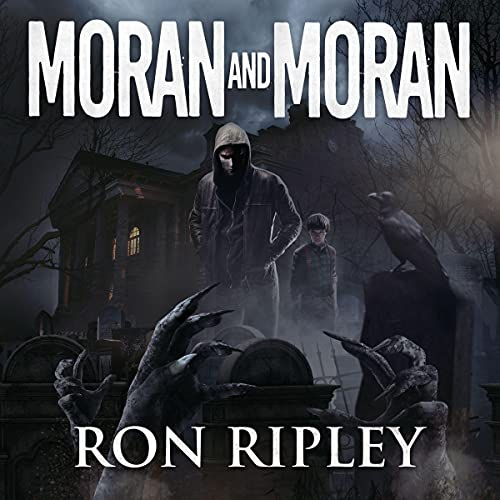 Moran and Moran Audiobook By Ron Ripley, Scare Street cover art