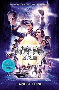 Ready Player One: The global bestseller and now a major Steven Spielberg movie by [Ernest Cline]