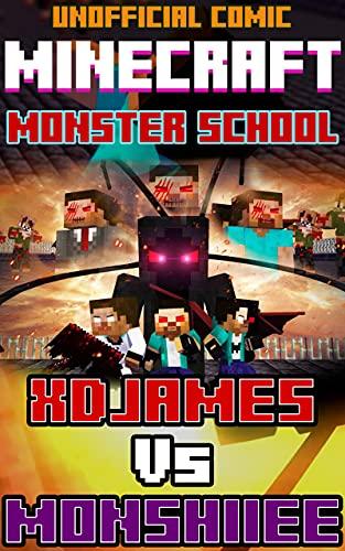 Minecraft: MONSTER SCHOOL - XDJAMES Vs MONSHIIEE: Very Sad Ending Minecraft Comic Ebook (English Edition)