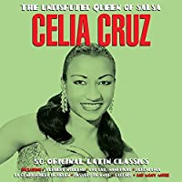 The Undisputed Queen Of Salsa - Celia Cruz by Celia Crus