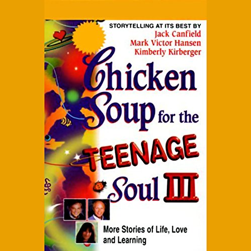 Chicken Soup for the Teenage Soul III     More Stories of Life, Love, and Learning              By:                                                                                                                                 Jack Canfield,                                                                                        Mark Victor Hansen,                                                                                        Kimberly Kirberger                               Narrated by:                                                                                                                                 David Kaufman,                                                                                        Ashley Peldon,                                                                                        Kimberly Kirberger                      Length: 1 hr and 9 mins     3 ratings     Overall 1.7