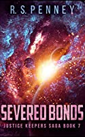 Severed Bonds (Justice Keepers Saga Book 7)