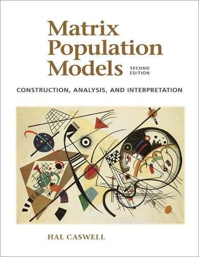 Compare Textbook Prices for Matrix Population Models: Construction, Analysis, and Interpretation UPDATED Edition ISBN 9780878931217 by Caswell, Hal