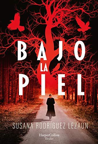 Bajo la piel (HarperCollins) de [Susana Rodríguez  Lezaun]