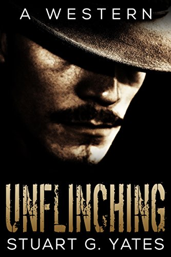 Unflinching - A Western by [Stuart G. Yates, D.S. Williams]