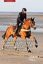 L'entraînement du couple cheval de sport/cavalier - Exemple en coucours complet