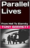 Parallel Lives: From Hell To Eternity (English Edition)