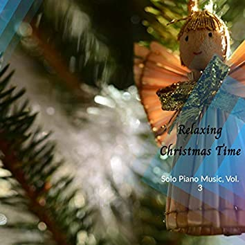 Relaxing Christmas Time - Solo Piano Music, Vol. 3
