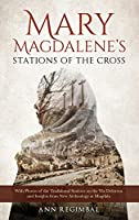 Mary Magdalene's Stations of the Cross