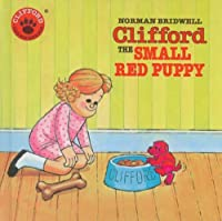 Clifford, the Small Red Puppy (Clifford the Big Red Dog)