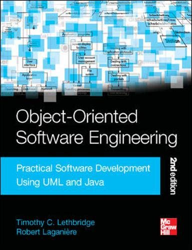 Compare Textbook Prices for Object-Oriented Software Engineering: Practical Software Development Using UML and Java 2nd Edition ISBN 9780077109080 by Lethbridge, Timothy Christian,Laganiere, Robert