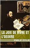 La Joie de Vivre et L'Oeuvre - Format Kindle - 1,90 €
