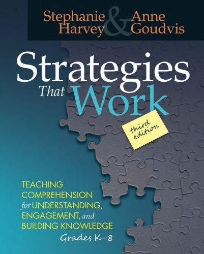 Compare Textbook Prices for Strategies That Work, : Teaching Comprehension for Engagement, Understanding, and Building Knowledge, Grades K-8 third edition Edition ISBN 9781625310637 by Harvey, Stephanie,Goudvis, Anne