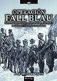Operación Fall Blau (Historia Incógnita)