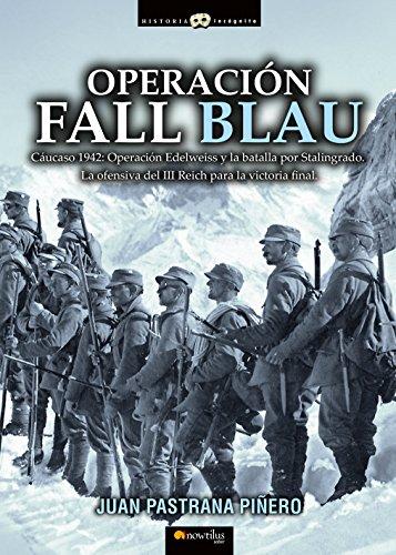 Operación Fall Blau eBook: Juan Pastrana Piñero: Amazon.es: Tienda Kindle