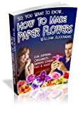 How to Make Origami Paper Flowers (Volume 2) (English Edition)
