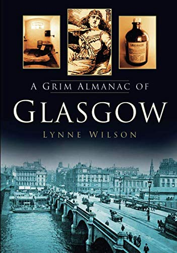A Grim Almanac of Glasgow (Grim Almanacs)