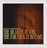 Nearer It Was.the Farther It Became