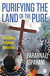 Purifying the Land of the Pure: Pakistan\'s Religious Minorities