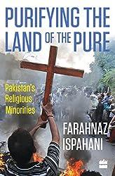 Purifying the Land of the Pure: Pakistan\'s Religious Minorities