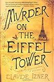 Murder on the Eiffel Tower: A Victor Legris Mystery (Victor Legris Mysteries)