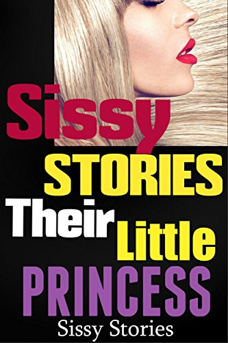 Sissy Stories: Their Little Princess (English Edition)