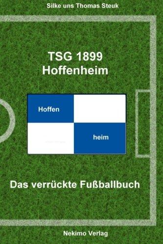 TSG 1899 Hoffenheim: Das verrückte Fußballbuch