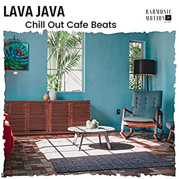 Lava Java - Chill Out Cafe Beats