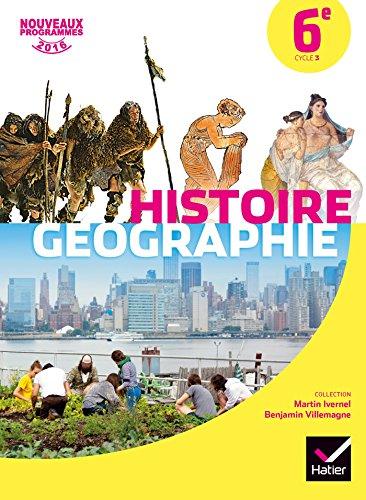 Histoire-Géographie 6e éd. 2016 - Manuel de l'élève (Histoire-Géographie Collège)