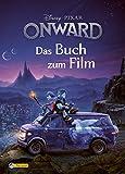 Onward - Keine halben Sachen: Das Buch zum Film (Disney Buch zum Film)