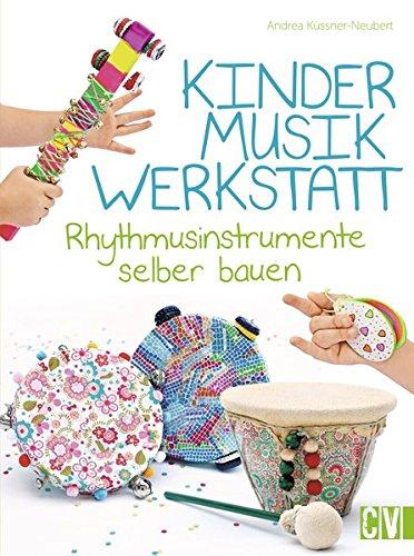 Kindermusikwerkstatt: Rhythmusinstrumente selber bauen