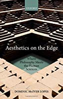 Aesthetics on the Edge: Where Philosophy Meets the Human Sciences