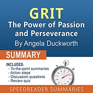 Summary of Grit by Angela Duckworth                   By:                                                                                                                                 SpeedReader Summaries                               Narrated by:                                                                                                                                 Jon Wilkins                      Length: 29 mins     2 ratings     Overall 4.5