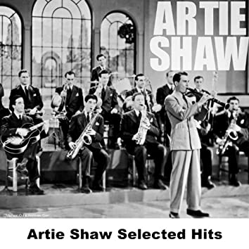 Artie Shaw Selected Hits