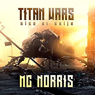 Titan Wars: Rise of the Kaiju                   By:                                                                                                                                 M.C. Norris                               Narrated by:                                                                                                                                 Doug Greene                      Length: 8 hrs and 3 mins     9 ratings     Overall 2.7