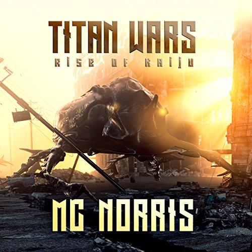 Titan Wars: Rise of the Kaiju audiobook cover art