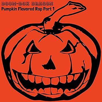 Pumpkin Flavored Rap, Pt. 1