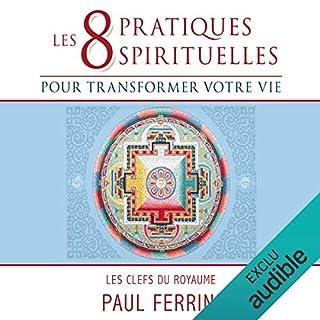 Couverture de Les huit pratiques spirituelles pour transformer votre vie
