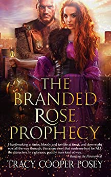 The Branded Rose Prophecy: Epic Norse Fantasy Romance by [Tracy Cooper-Posey]