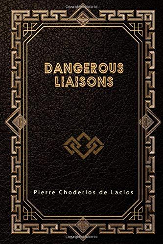 Dangerous Liaisons: Les Liaisons Dangereuses