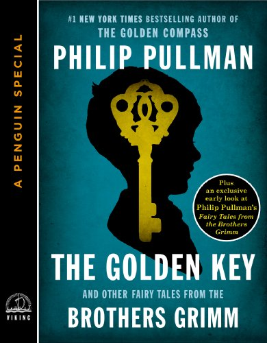 Download The Golden Key: And Other Fairy Tales from the Brothers Grimm (A Penguin Special from Viking) (English Edition) B0099CTW7M