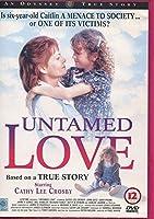 Untamed Love [DVD]