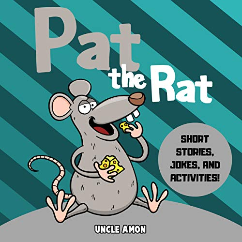 Pat the Rat: Short Stories, Jokes, and Activities! audiobook cover art