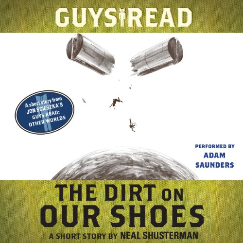 Guys Read: The Dirt on Our Shoes audiobook cover art