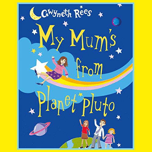 My Mum's from Planet Pluto audiobook cover art