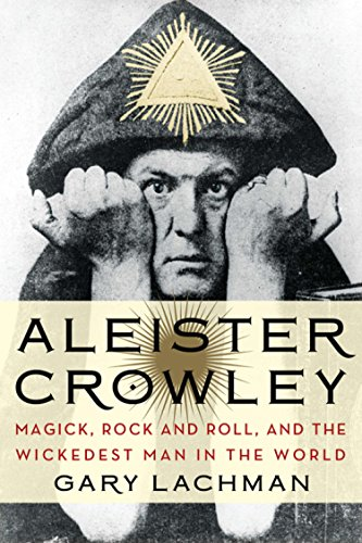 Aleister Crowley: Magick, Rock and Roll, and the Wickedest Man in the World  (English Edition) eBook: Lachman, Gary: Amazon.es: Tienda Kindle